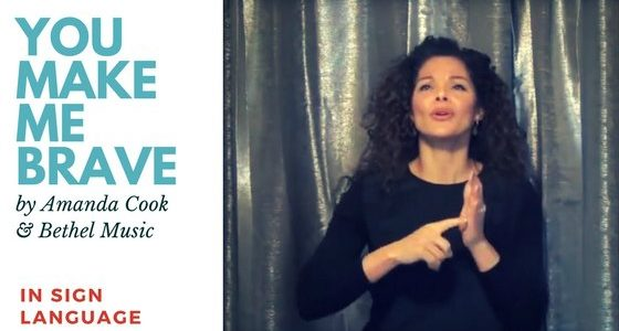 You Make Me Brave by Amanda Cook in Sign Language